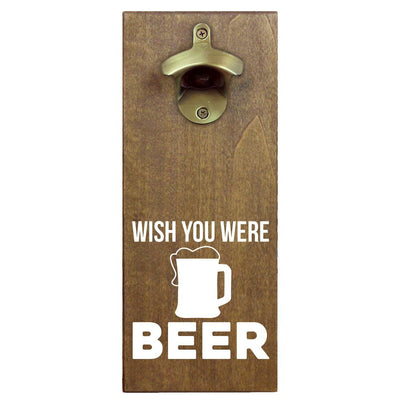 Torched Products Bottle Opener Wish You Were Beer Bottle Opener (1787772305457)