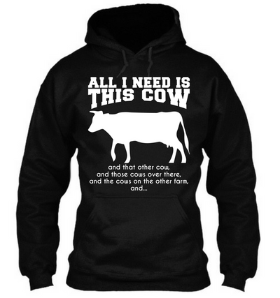 All I Need Is A Cow