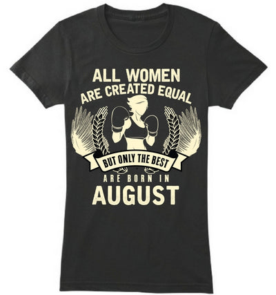 The Best Women are Born in August