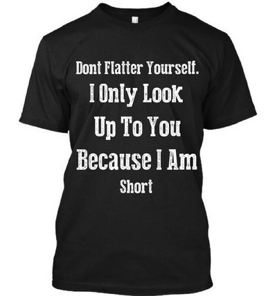Don't Flatter Yourself