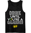 Drink Until You're A Galaggher