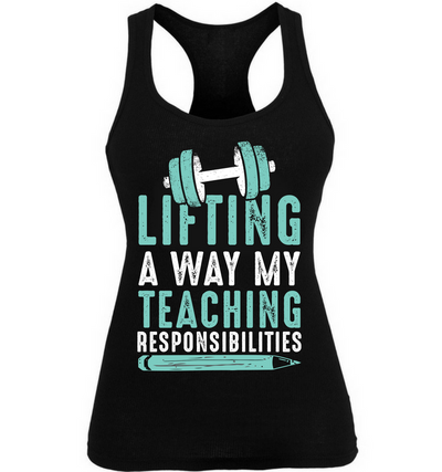 Lifting A Way My Teaching Responsibilities