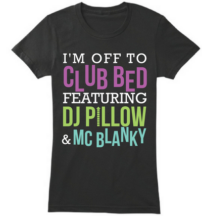 Off to Club Bed