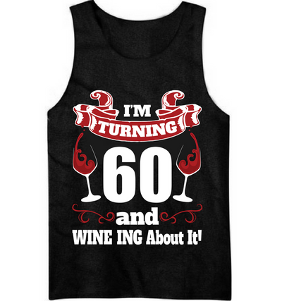 Turning 60 and Wine Ing About It