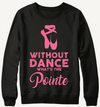 Without Dance What's The Pointe