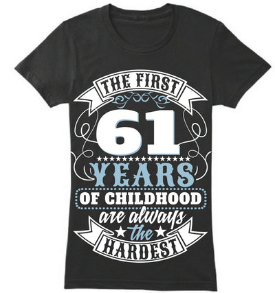 The First 61 Years Of Childhood