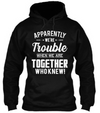 We're Trouble Hoodie