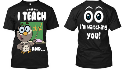 I teach and I'm watching you