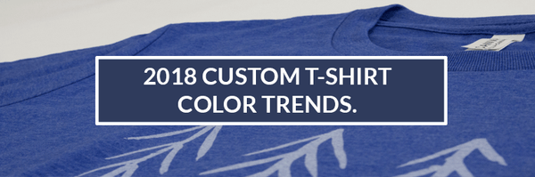 [PICS] 2018 Custom T-Shirt Color Trends