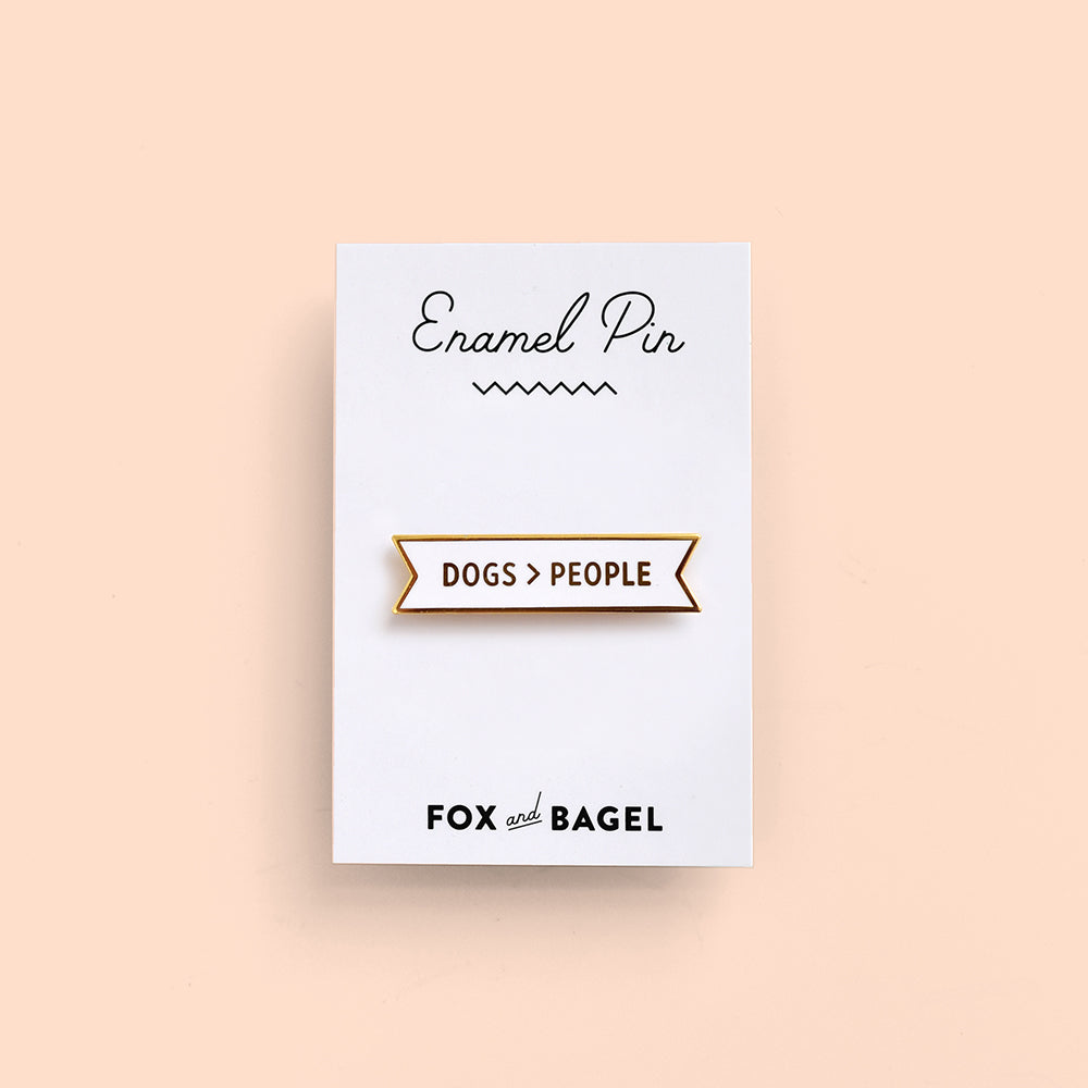 I like dogs more than people. Dogs > People. Hard enamel pin by Fox & Bagel.