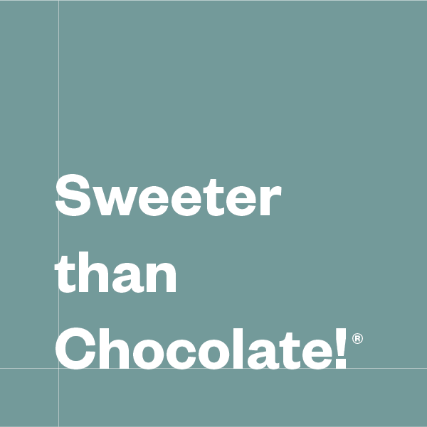 Sweeter than Chocolate