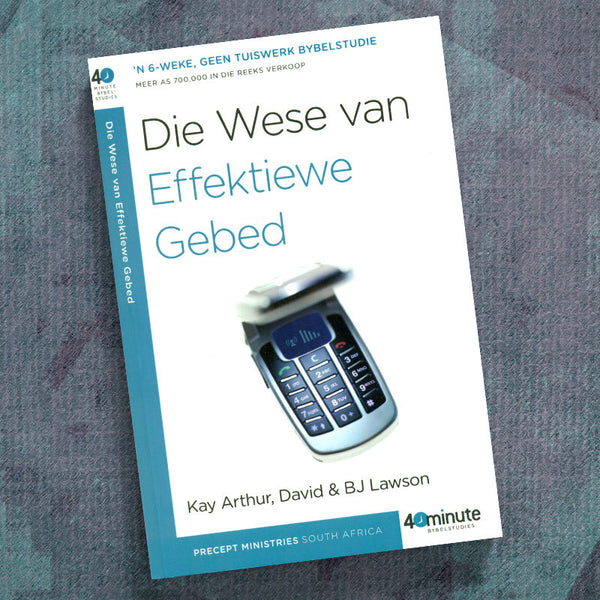 Afrikaans-The Essentials Of Effective Prayer (40 Min Study)
