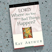 Lord, Where Are You When Bad Things Happen