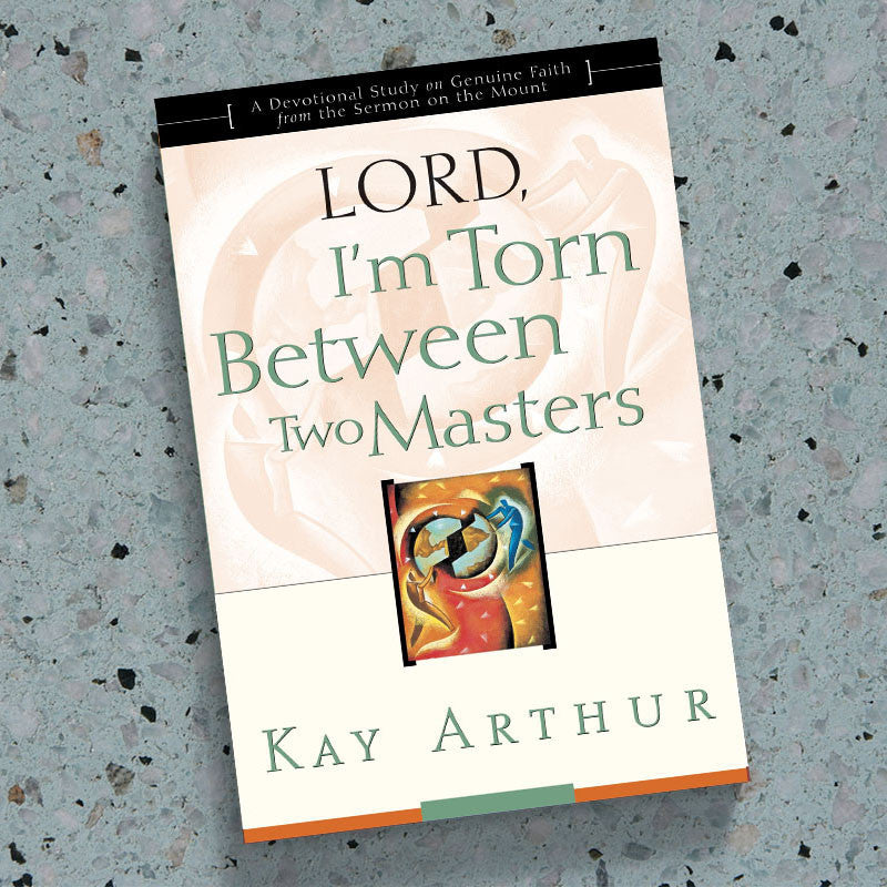 Lord I M Torn Between Two Masters Precept Ministries International