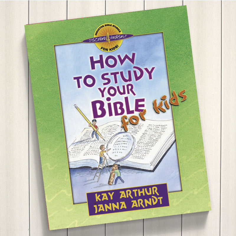 How To Study Your Bible For Kids-D4Y