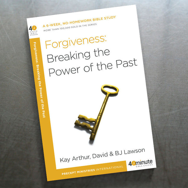 Forgiveness: Breaking The Power Of The Past (40 Min Study)