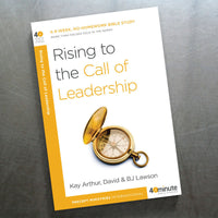 Rising To The Call Of Leadership (40 Min Study)