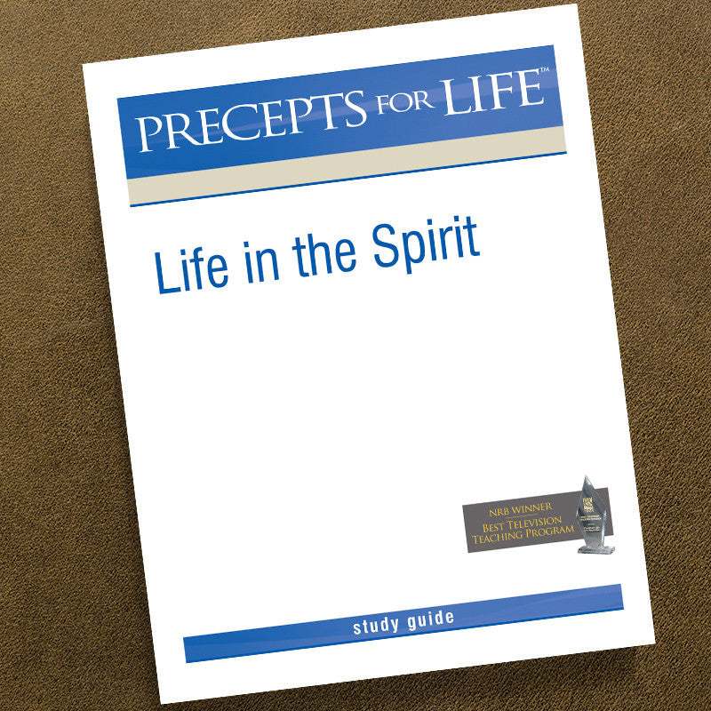 Life in the Spirit-Precepts For Life Study Guide