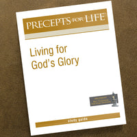 Living For God'S Glory-Precepts For Life Study Guide