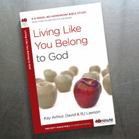 Living Like You Belong To God (40 Min Study)