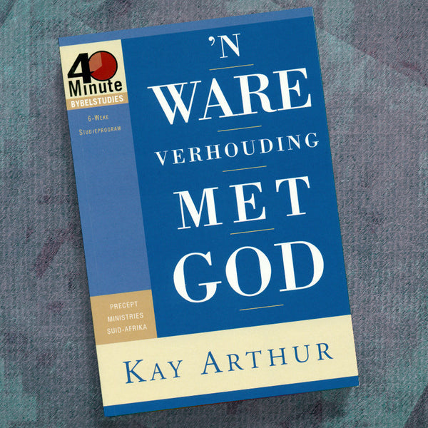 Afrikaans-Having A Real Relationship With God-(40 Min Study)