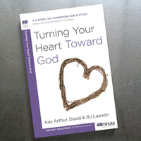 Turning Your Heart Toward God-(40 Min Study)