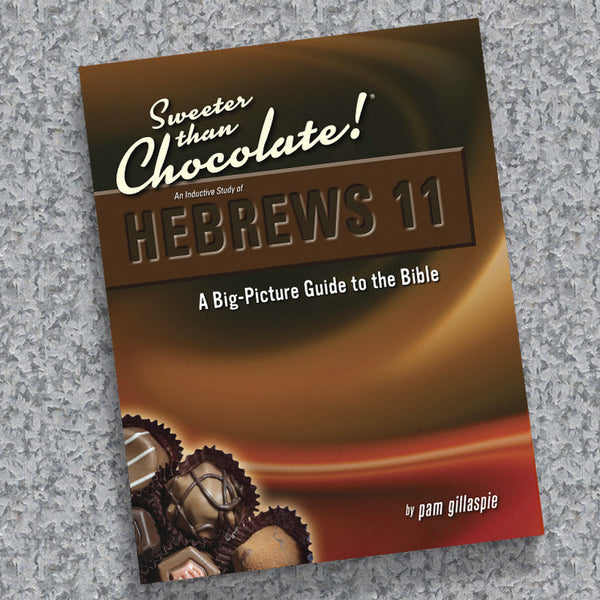 Sweeter Than Chocolate-Hebrews 11