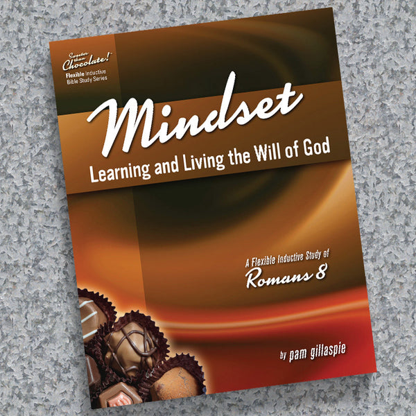 Sweeter Than Chocolate-Romans 8-Mindset-Learning And Living