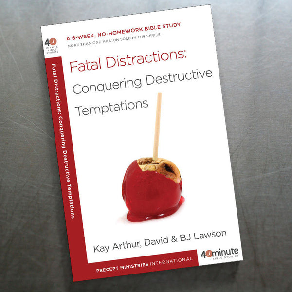 Fatal Distractions: Conquering Destructive Temptations (40 M