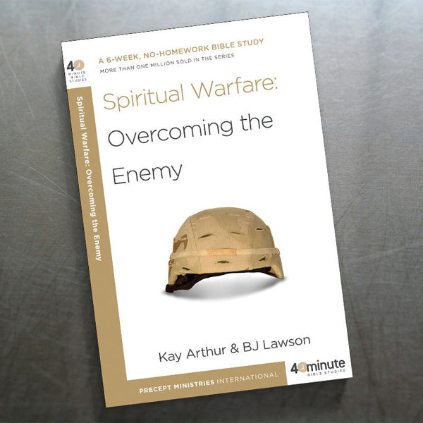 Spiritual Warfare: Overcoming the Enemy (40 Min Study)