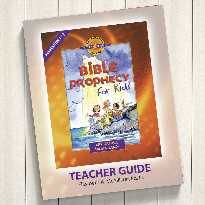 Bible Prophecy For Kids (Revelation 1-7)-D4Y Teacher'S Guide