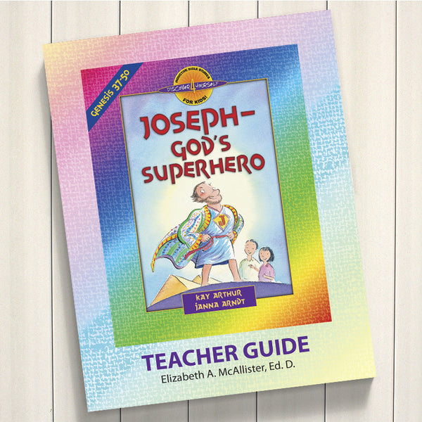 Joseph, God'S Superhero (Genesis 37-50)-D4Y Teacher'S Guide