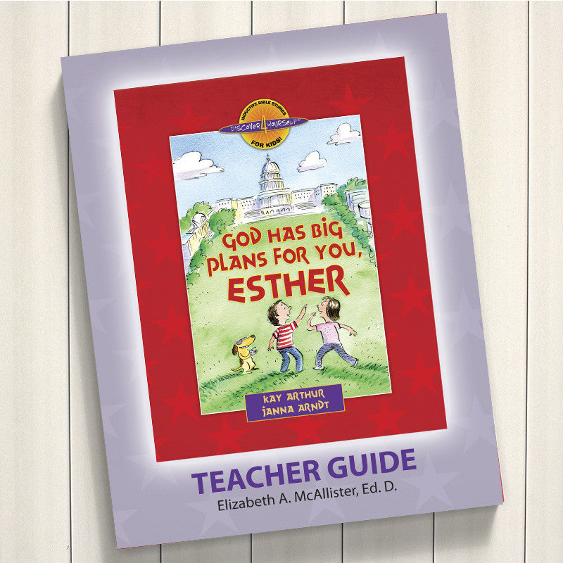 God Has Big Plans For You, Esther-D4Y Teacher's Guide