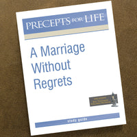 A Marriage Without Regrets-Precepts For Life Study Guide