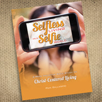 Selfless Living In A Selfie World