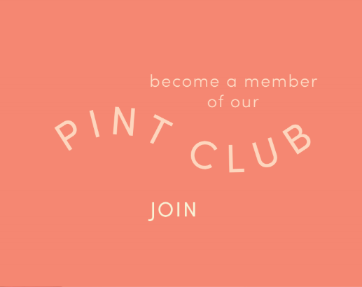 Become a member of our pint club