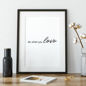 DO WHAT YOU LOVE - typography poster - A Book of Words