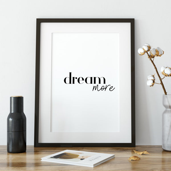 DREAM MORE - typography poster - inspirational poster - A Book of Words