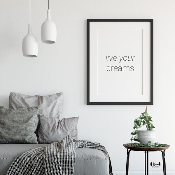 Live your dreams - typography print