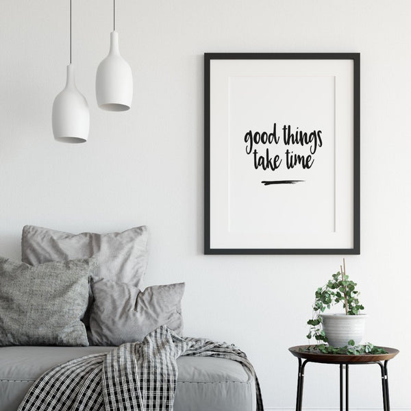 Good things take time - short inspirational quote - wall art poster - A book of Words