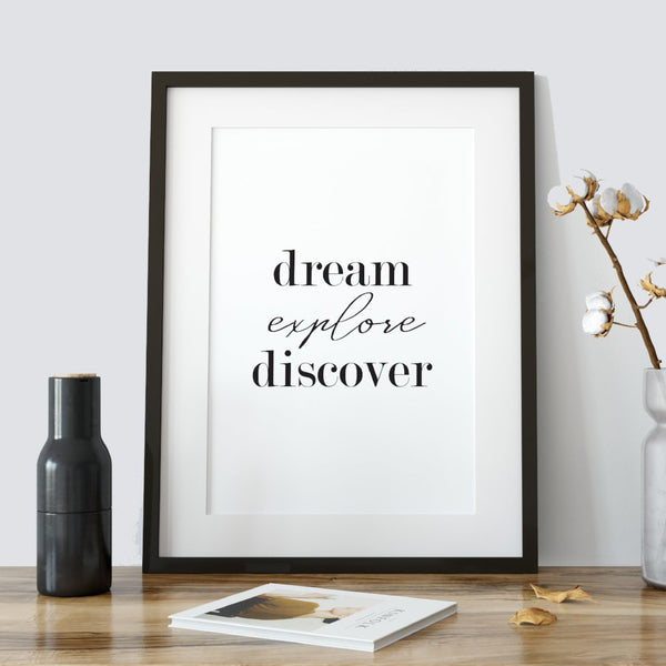 Dream explore discover - motivational poster quote - A Book of Words