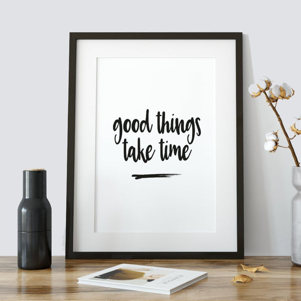 Good things take time - inspirational words - gallery wall art print - A Book of Words