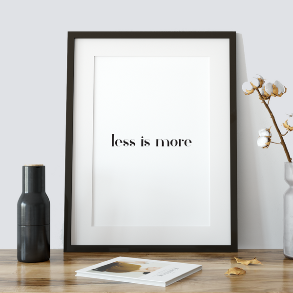 Less is More - short quote print - black and white wall art decor - wall art print for sale - A Book of Words