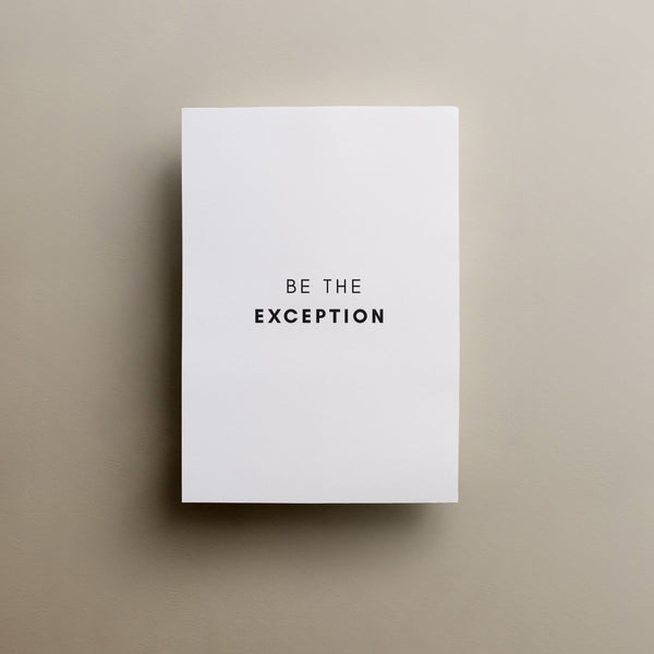 Be The Exception