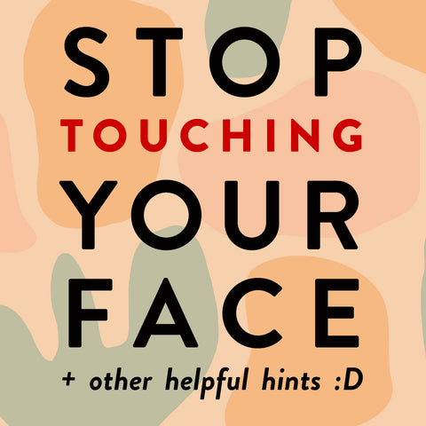 stop touching your face