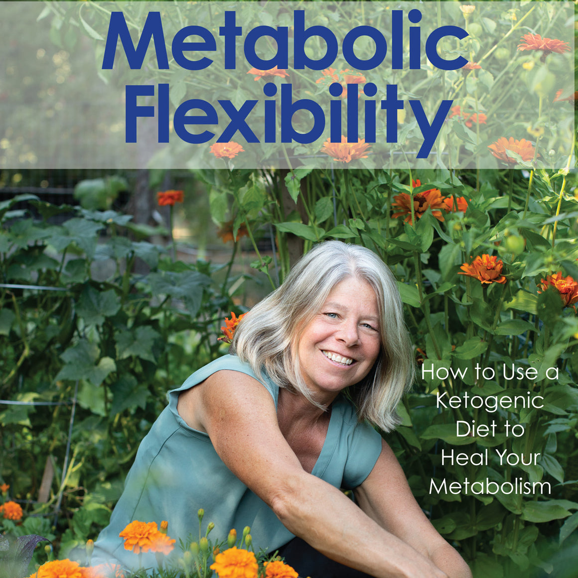 Metabolic Flexibility, How to Heal Your Metabolism With a Ketogenic Diet