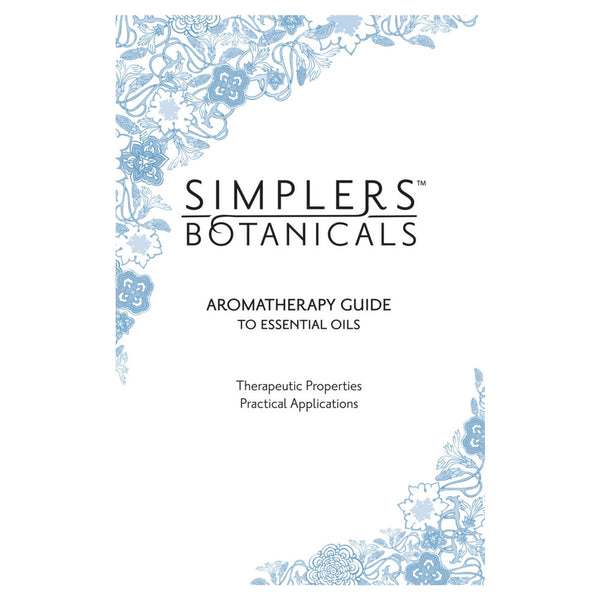 Simplers Botanicals Aromatherapy Guide to Essential Oils