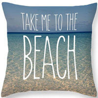Take Me To The Beach Pillow Cover