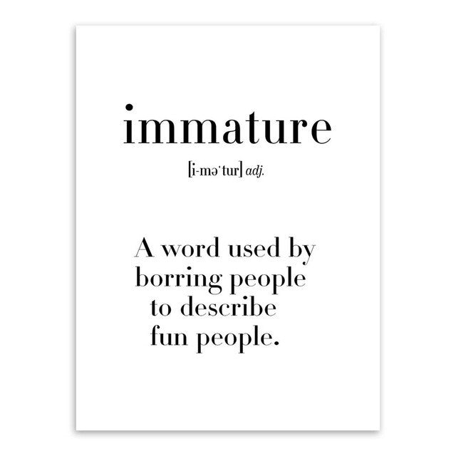 Immature Definition Print