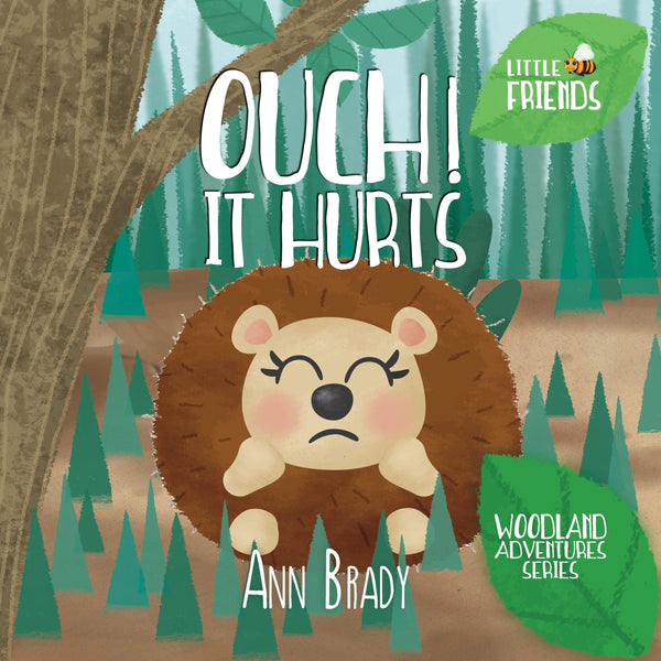 Ouch! It Hurts - Little Friends - Woodland Adventures 4 - Wordcatcher Publishing